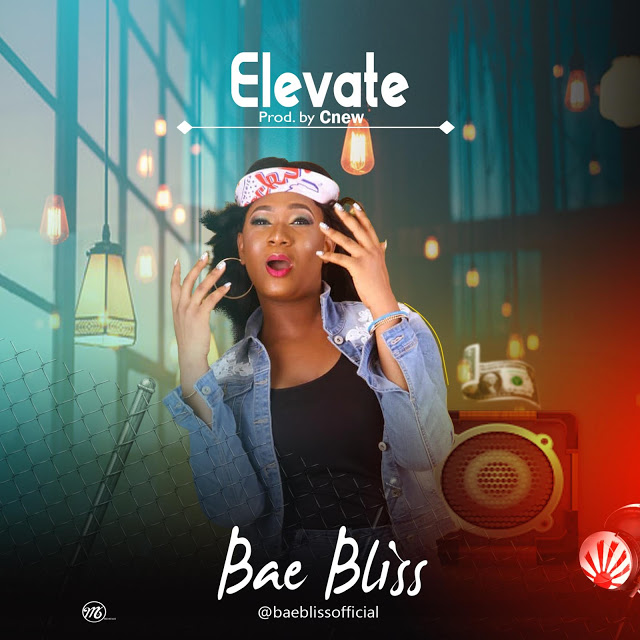 [Song] Baebliss — Elevate (Prod by Cnew) - www.mp3made.com.ng