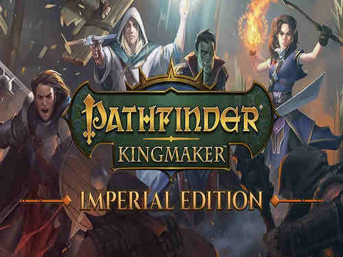 Pathfinder Kingmaker Imperial Edition Game Free Download