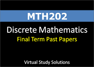 Final term Past Papers Math202 Discrete Mathematics