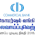 Vacancy In Commercial Bank Of Ceylon PLC  Post Of - System Operator