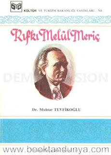 Muhtar Tevfikoğlu - Rıfkı Melûl Meriç (Türk büyükleri dizisi:27)