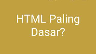 Belajar HTML Paling Dasar