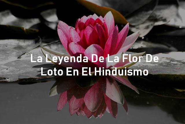 La misteriosa Leyenda de la flor de loto