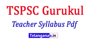 TSPSC Gurukul Teacher Syllabus Pdf 2017 Telangana PSC Exam Samples tspsc.gov.in