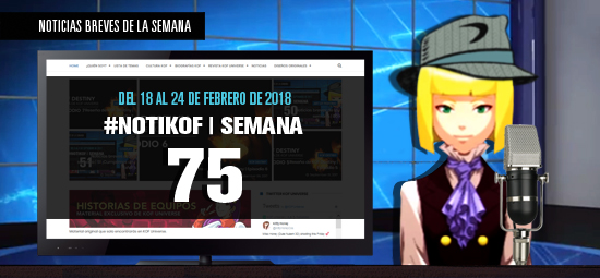 http://www.kofuniverse.com/2018/02/noticias-breves-de-la-semana-75.html