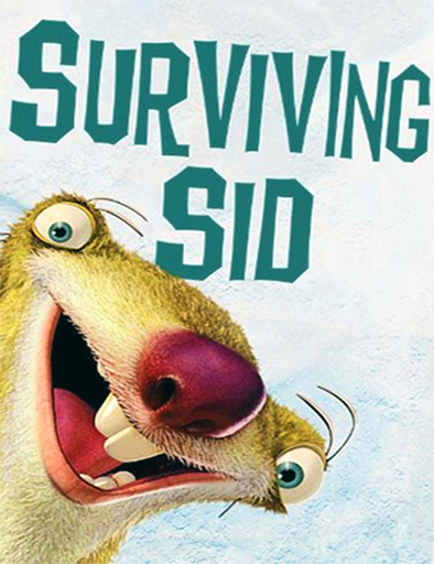 Ver Sobrevivir a Sid (Ice Age: Surviving Sid) (2008) Online