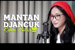 Download Lagu REKA PUTRI - MANTAN DJANCUK (Acoustic Version) Mp3