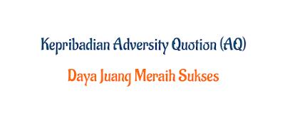 3 Tingkatan Sukses: Quitters, Campers, dan Climbers - Kepribadian Adversity Quotion (AQ)