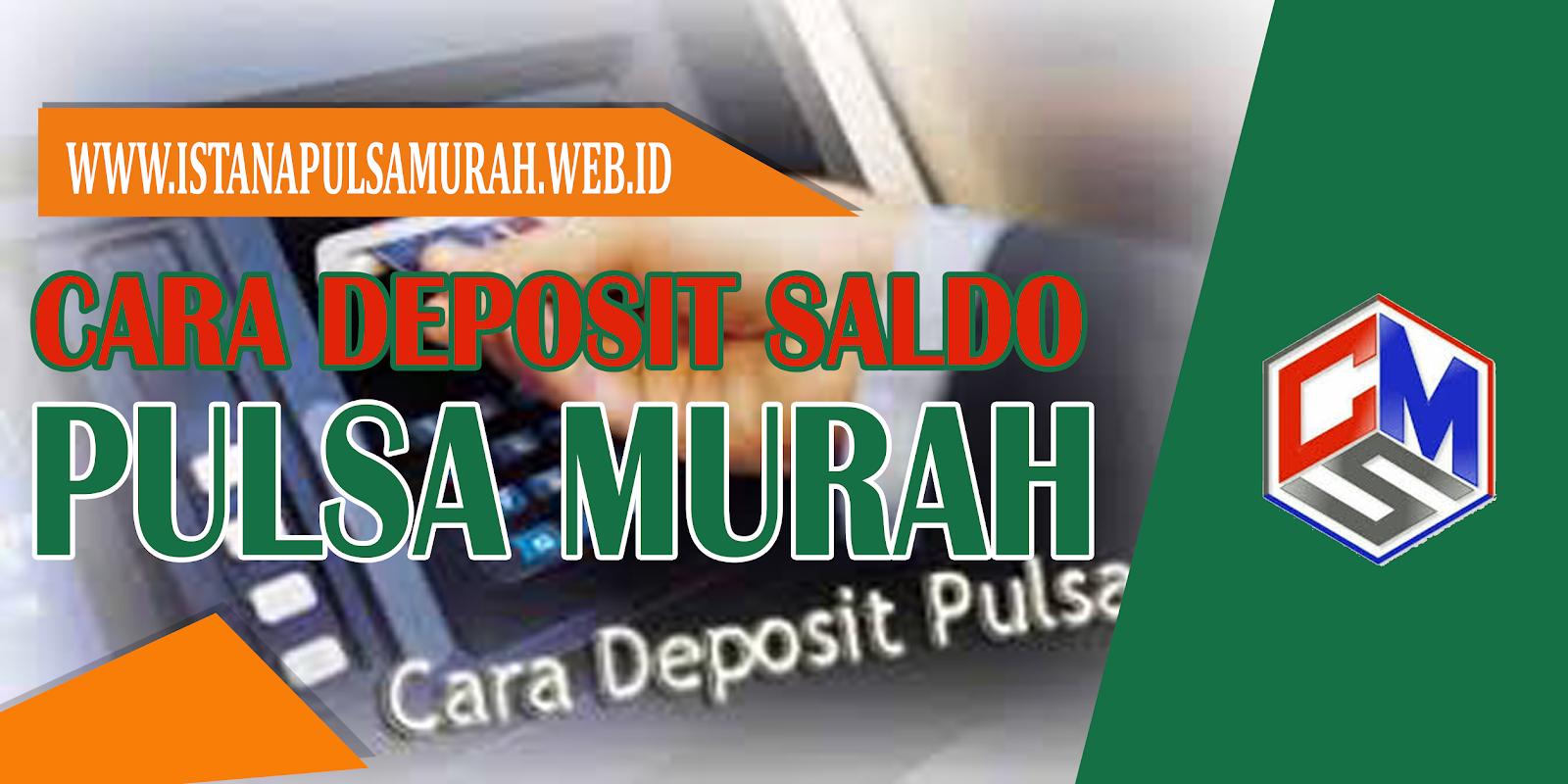 Cara Deposit Saldo Istana Pulsa Murah