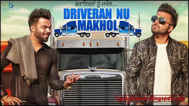 Driveran Nu Makhol Lyrics By Sarthi K | Sunny Vik