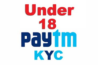 How To Complete KYC In Paytm Under 18 | In Hindi