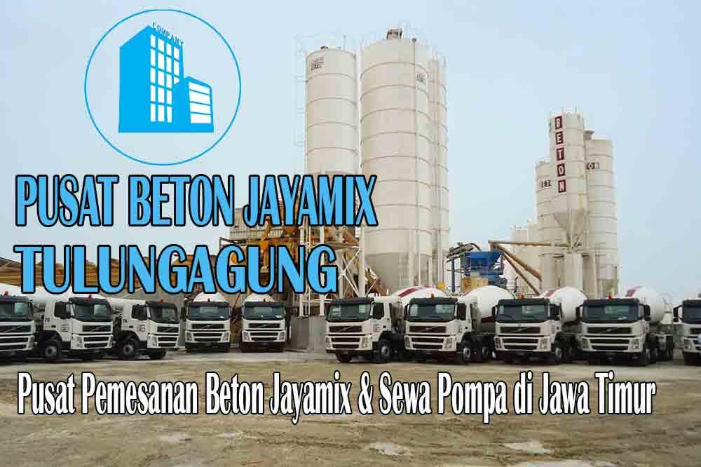 HARGA BETON JAYAMIX TULUNGAGUNG JAWA TIMUR PER M3 TERBARU 2020