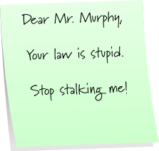 Murphys Law Sticky Note Saturday