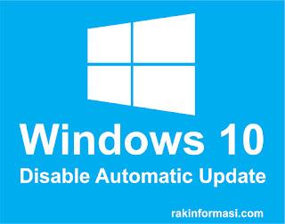 Cara Mudah Mematikan Auto Update Windows 10