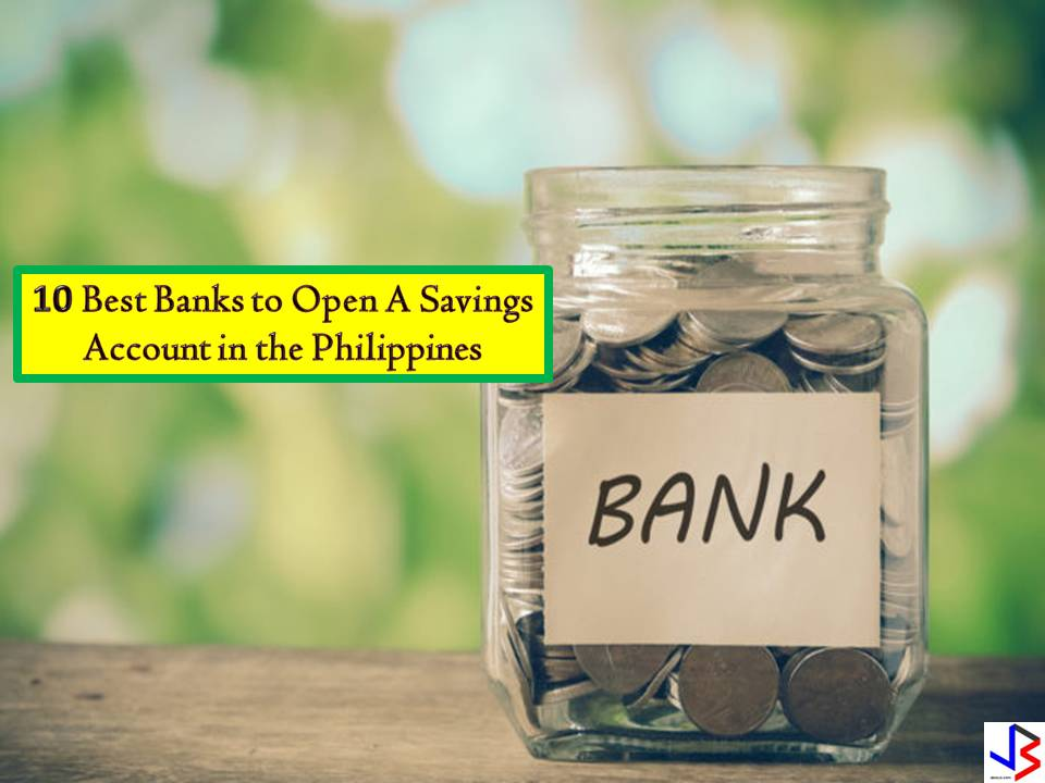 Saving money with a bank considered to be the easiest and safest way to save money. With banks, it offers a different type of savings account where you can save money at the same time earns interest. Aside from this, you can be so sure that your money is safe at the bank because they cannot be lost or stolen. But here in the Philippines, although many people save, only a few put their savings in the bank. According to the latest survey of Bangko Sentral ng Pilipinas, seven out of 10 Filipinos don't have savings in the bank. Are you one of them? If you are looking for a bank that will value your money in a savings account you may check the following comparison of savings account from 10 banks in the Philippines.   1. Tanay Rural Bank Savings Account Interest — Up to 1.75% Initial Deposit — P500 Balance to Interest — P500 High-interest savings account for as low as ₱500 initial deposit  2. Security Bank eSecure Savings Account Interest — Up to 1.20% Initial Deposit — P500 Balance to Interest — P5,000 Higher-earning savings account designed to get you more from your savings  Security Bank Regular Build Up Savings Account Interest — Up to 50% Initial Deposit — P5,000 Balance to Interest — P10,000 Earn higher interest with no lock-in or fixed minimum term.  3. Equicom Savings Bank Kiddie Builders Savings Account Interest — Up to 1.00% Initial Deposit — P500 Balance to Interest — P1,000 An interest-bearing passbook savings product designed for kids with a high-interest rate.  4. Sterling Bank of Asia Bayani OFW Savings Account Interest — Up to 1.00% Initial Deposit — P0 Balance to Interest — P2,000 Account intended to support the requirement and needs of Overseas Filipino Workers (OFWs)  Sterling Bank of Asia Solo Savings Account Interest — Up to 0.50% Initial Deposit — P5,000 Balance to Interest — P5,000  Sterling Bank of Asia Neo Savings Account Interest — Up to 0.38% Initial Deposit — P0 Balance to Interest — P2,000 A special savings deposit account for kids ages 17 an
