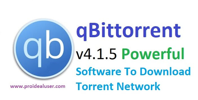 qBittorrent v4.1.5 Powerful Software To Download Torrent Network