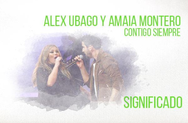 Sin Miedo A Nada significado de la canción Alex Ubago Amaia Montero.