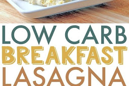 Low Carb Egg Casserole Breakfast Lasagna