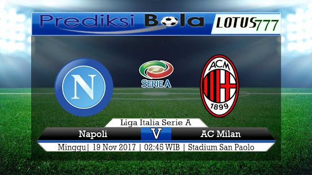 Lotus777.com Prediksi Bola Jalan Terbaik Liga Italia Napoli Vs AC Milan 19 November 2017