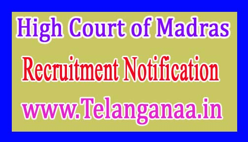 High Court of Madras Recruitment Notification 2017