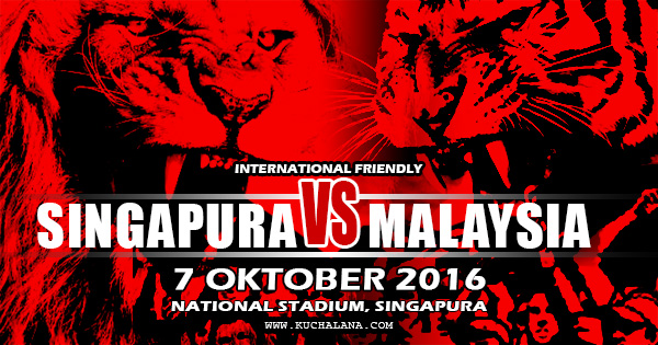Friendly : Singapura vs Malaysia