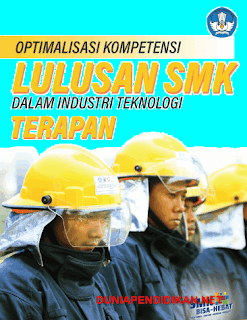 Buku Optimalisasi Kompetensi Lulusan SMK Dalam Industri Teknologi Terapan