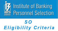 IBPS Specialist Officer Eligibility Criteria