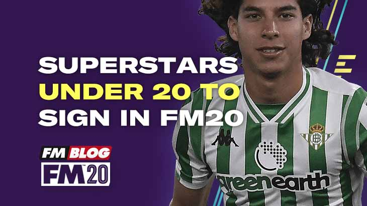 Superstars Under 20 to Sign in Football Manager 2020