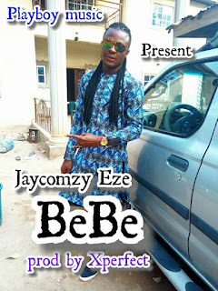 (NL Music):Jaycomzy Eze-BeBe prod by xpecfect
