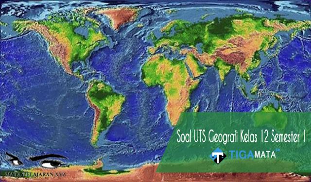 75 Soal dan Jawaban UTS Geografi Kelas 12 Semester 1