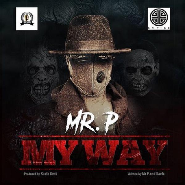 DOWNLOAD MP3 : Mr P - My Way