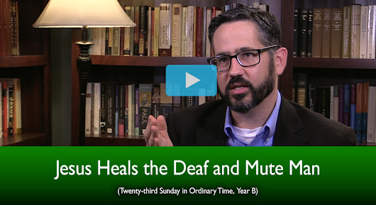 Jesus Heals the Deaf and Mute Man (The Mass Readings Explained)