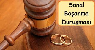 sanal boşanma duruşması