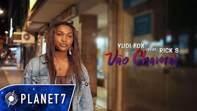 Yudi Fox Feat. Rick S - Vão Chamar (2018)
