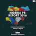 Second Edition Of Nigeria PR Report To Reveal Average PR Spend, Top Campaigns Of 2016, Others