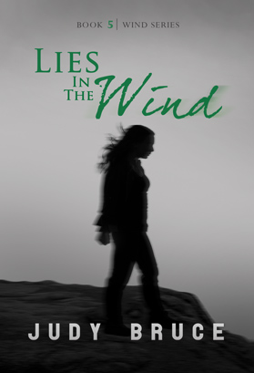 Lies in the Wind (Wind Series Book 5) by Judy Bruce