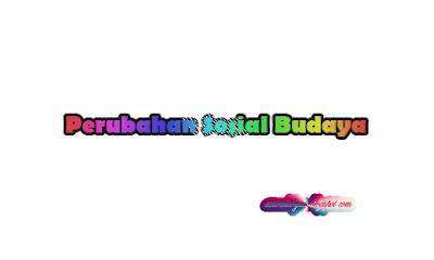 Tambahan: Perubahan Sosial Budaya