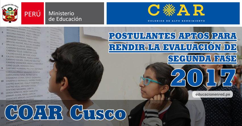 COAR Cusco: Resultados Examen Admisión Primera Fase 2017 (15 Febrero) Lista de Ingresantes que pasan a Segunda Fase - Colegios de Alto Rendimiento - MINEDU - www.drecusco.gob.pe
