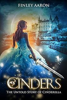 Cinders: The Untold Story of Cinderella - Finley Aaron