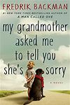 My Grandmother asked me to tell you she is sorry  by Fredrik Backman