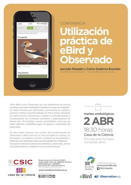 Conferencia: Utilización práctica de eBird y Observado. Por Julio Rabadán y Carlos Gutiérrez-Exposito, 2 de Abril 2019. Grupo Local SEO-Sevilla.