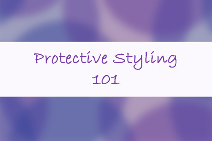 What is Protective Styling?