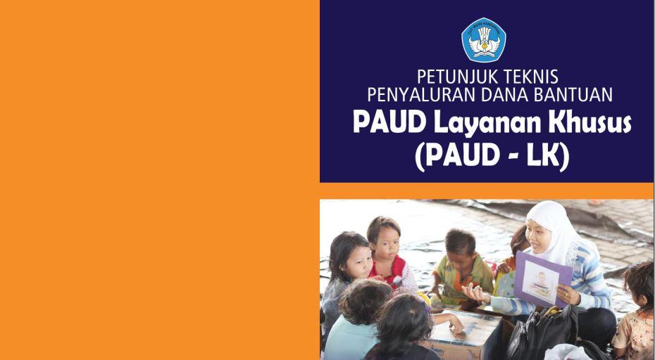 Petunjuk Teknis Penyaluran Dana Bantuan PAUD Layanan Khusus (LK) Tahun 2016 Format PDF