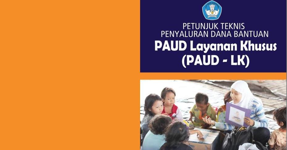 Petunjuk Teknis Penyaluran Dana Bantuan Paud Layanan Khusus Lk Tahun 2016 Format Pdf