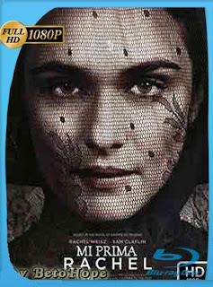 Mi Prima Rachel 2017 HD [1080p] Latino [Mega] SilvestreHD