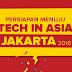 Got This Feelin' On My Body - Menyambut Tech In Asia JAKARTA 2016