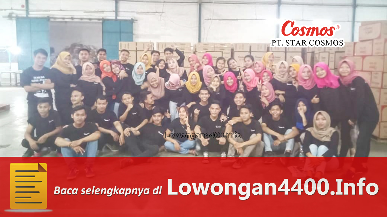 Lowongan Kerja PT. Star Cosmos Tanah Tinggi Tangerang 2019