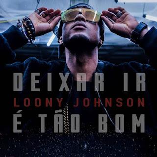 Loony Johnson - Deixar Ir É Tão Bom