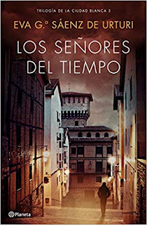 Los señores del tiempo (La ciudad blanca 3)- Eva Garcia Saenz de Urturi