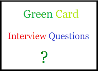 Green Card Interview Questions
